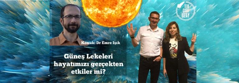 Tek Çare Uzay | Güneş'teki patlamaların Dünya'ya ne tür zararları var? Konuk: Dr Emre Işık