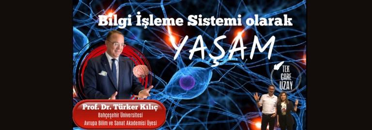 """Bilgi İşleme Sistemi Olarak """"Yaşam"""", Konuk: Prof. Dr. Türker Kılıç (Bahçeşehir Üni.)"""