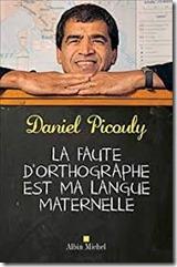 Daniel Picouly - La faute d'orthographe est ma langue maternelle