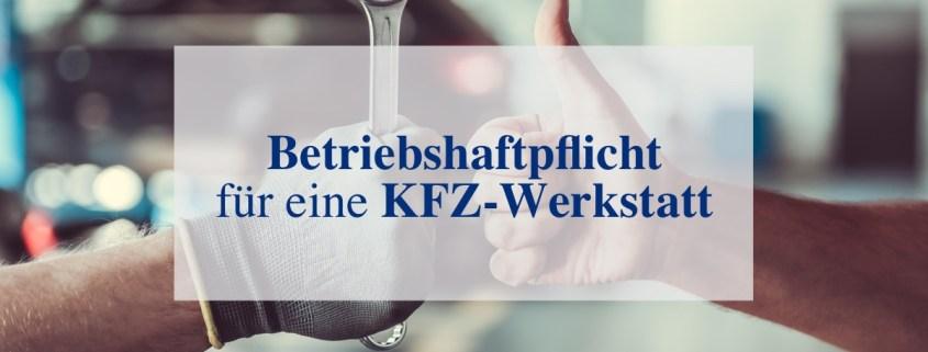Betriebshaftpflicht KFZ-Werkstatt