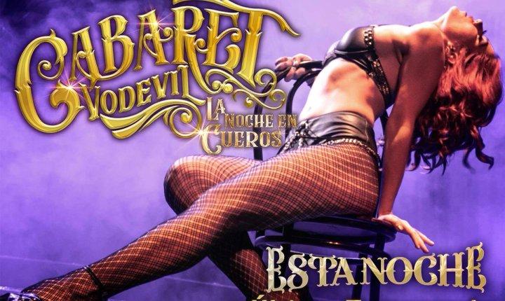 """La noche en cueros """"Cabaret Vodevil"""" en el teatro Corfescu"""