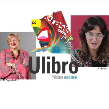 María Paulina Baena y Diana Uribe vendrán a Ulibro 2019