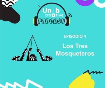 Unab Creative Podcast: Los Tres Mosqueteros
