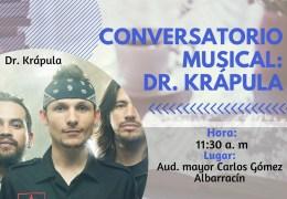 Conversatorio musical Invitados: Dr. Krápula