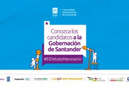 El Debate Necesario. Candidatos a la Gobernación de Santander.