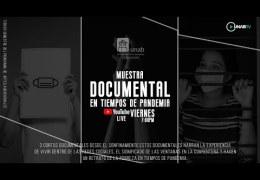 Muestra documental en tiempos de pandemia