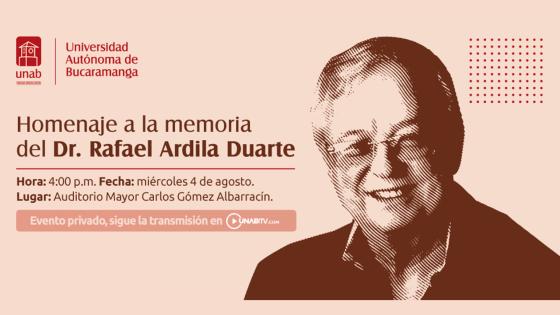 Homenaje a la memoria del Dr. Rafael Ardila Duarte