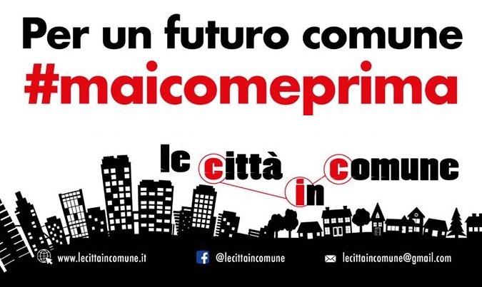 """""""Per un futuro comune"""": la campagna della Rete delle Città in Comune"""