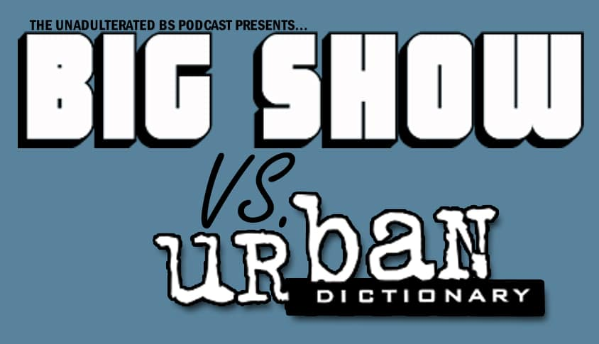 Big Show vs. Urban Dictionary