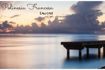 polinesia-francesa-low-cost-unaideaunviaje.com-consejos-curiosidades