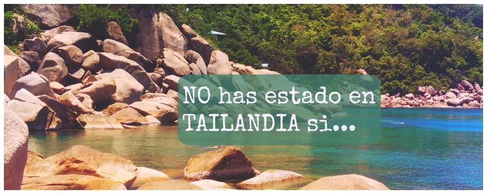 no_has_estado_tailandia_unaideaunviaje