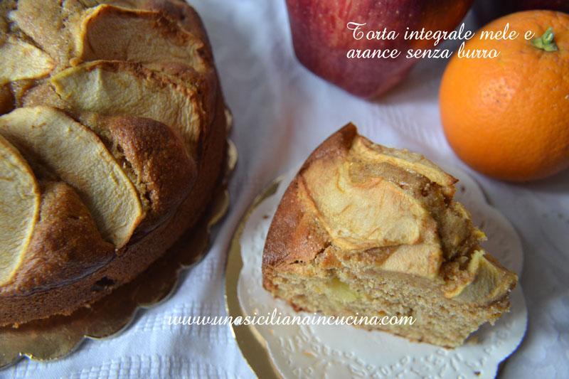 Torta integrale mele arance senza burro