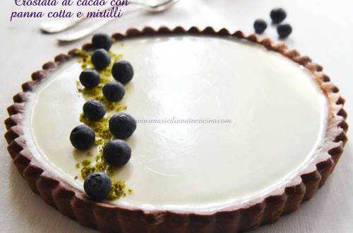 Crostata al cacao panna cotta e mirtilli