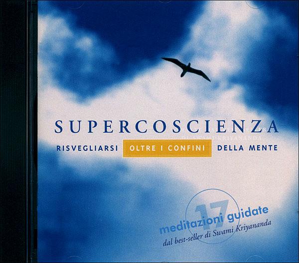 Supercoscienza - CD - Swami Kriyananda (meditazione)