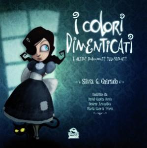 I colori dimenticati - Silvia Guirado (fiabe)