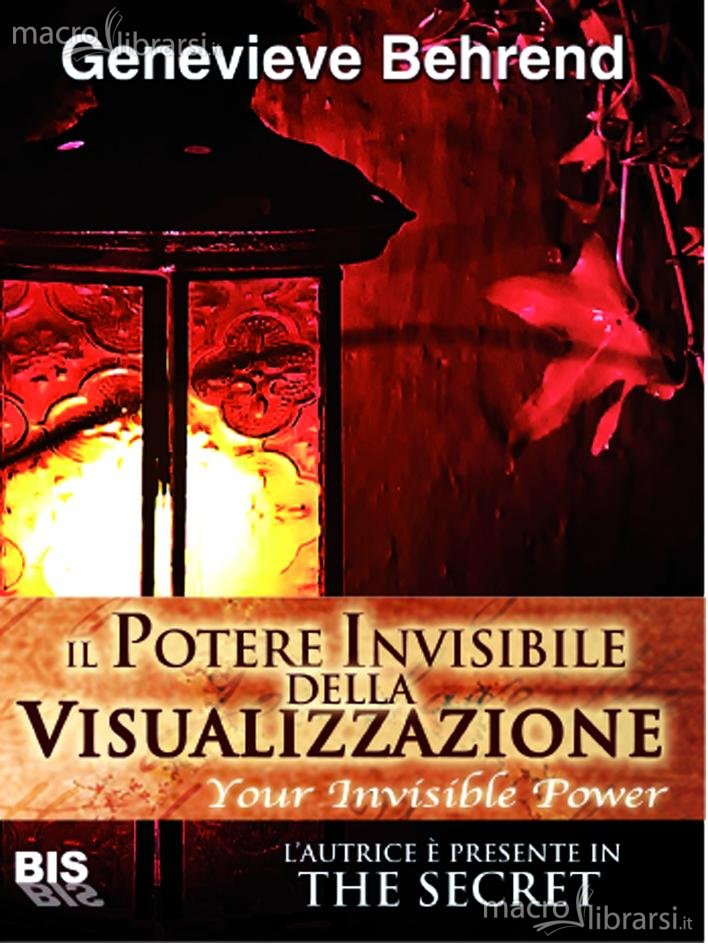Il potere invisibile della visualizzazione - Genevieve Behrend (legge di attrazione)