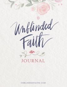 Unblinded Faith Journal
