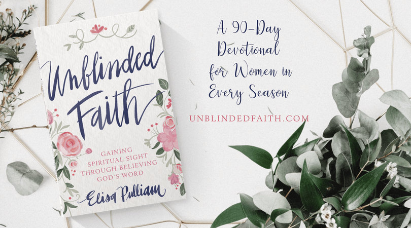 Unblinded Faith - A 90-Day Devotional for Women in Every Season
