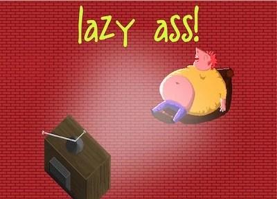 Lazy Ass