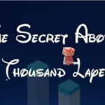 The Secret Above A Thousand Layers