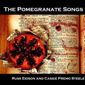 The Pomegranate Songs by Cassie Premo Steele