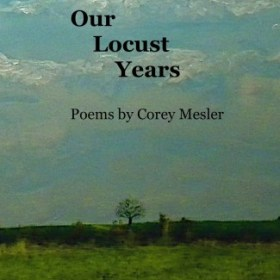 The Locust Years by Corey Mesler