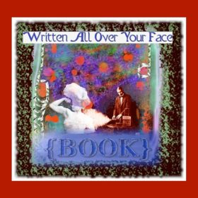 Written All Over Your Face{book} By PMPope