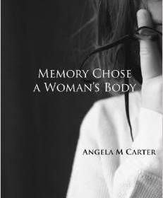 memory chose a woman's body by angela carter
