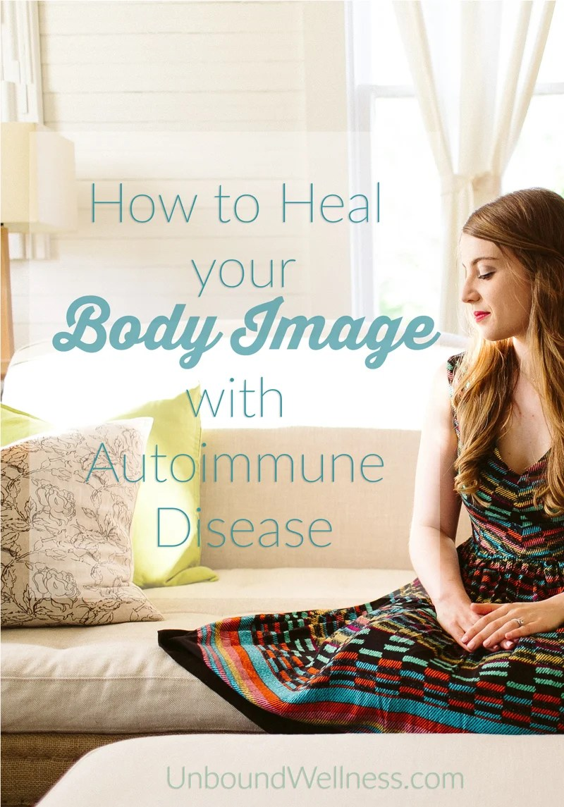 How to heal your body image with autoimmune disease