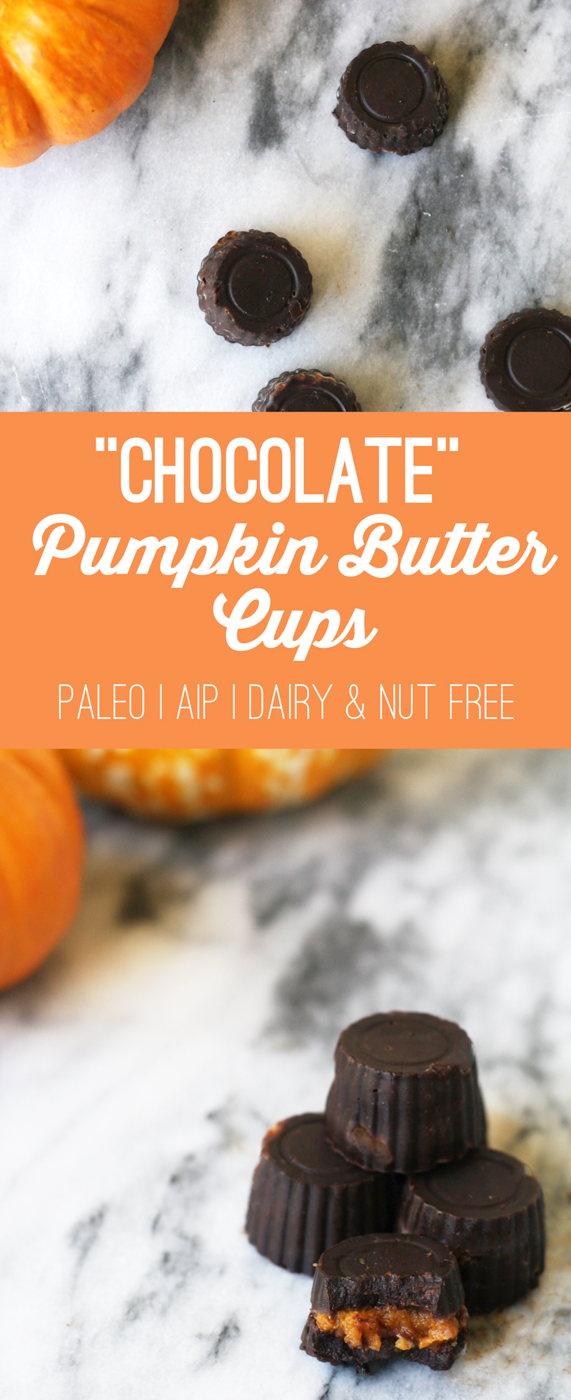 """""""Chocolate"""" Pumpkin Butter Cups (AIP, Paleo, Dairy & Nut Free)"""