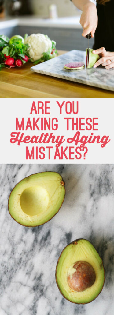Are You Making These Healthy Aging Mistakes?