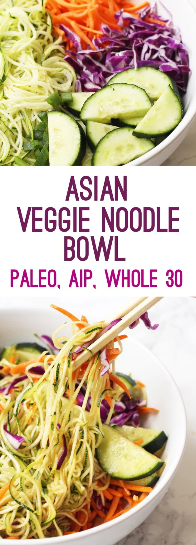 Asian Veggie Noodle Bowl (Whole 30, Paleo, AIP)