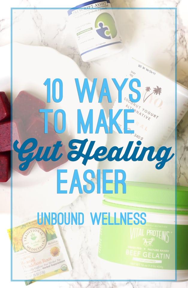 10 Ways To Make Gut Healing Easier
