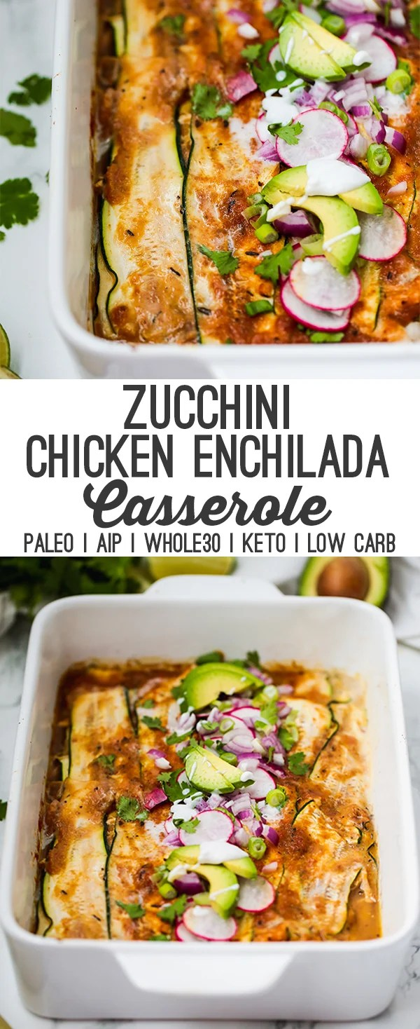 Low Carb Zucchini Chicken Enchilada Casserole (Paleo, AIP, Whole30)