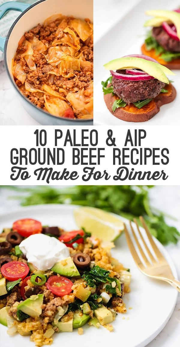 10 Paleo Aip Ground Beef Recipes To Make For Dinner Unbound
