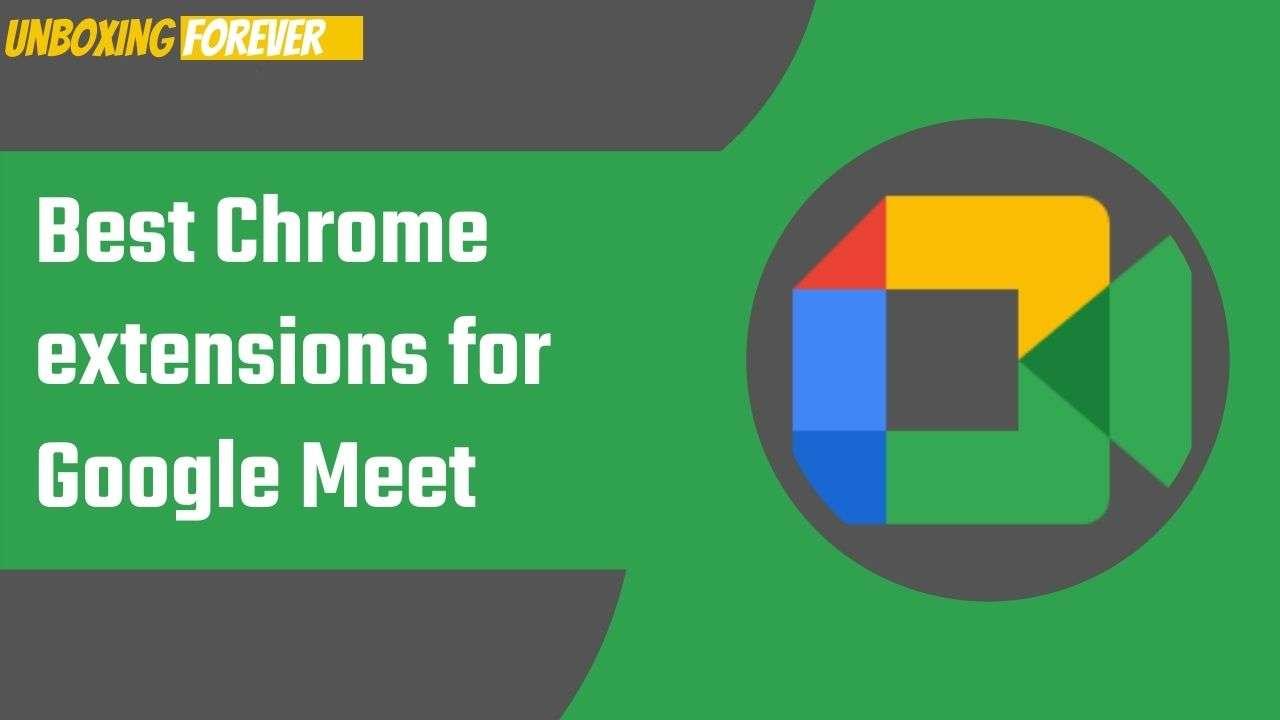 Best chrome extensions for google meet