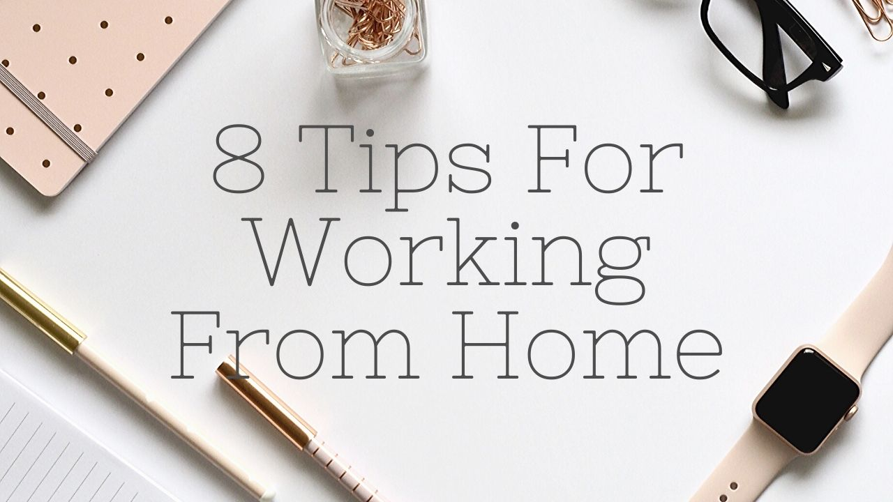 8 Productivity Tips For Working From Home