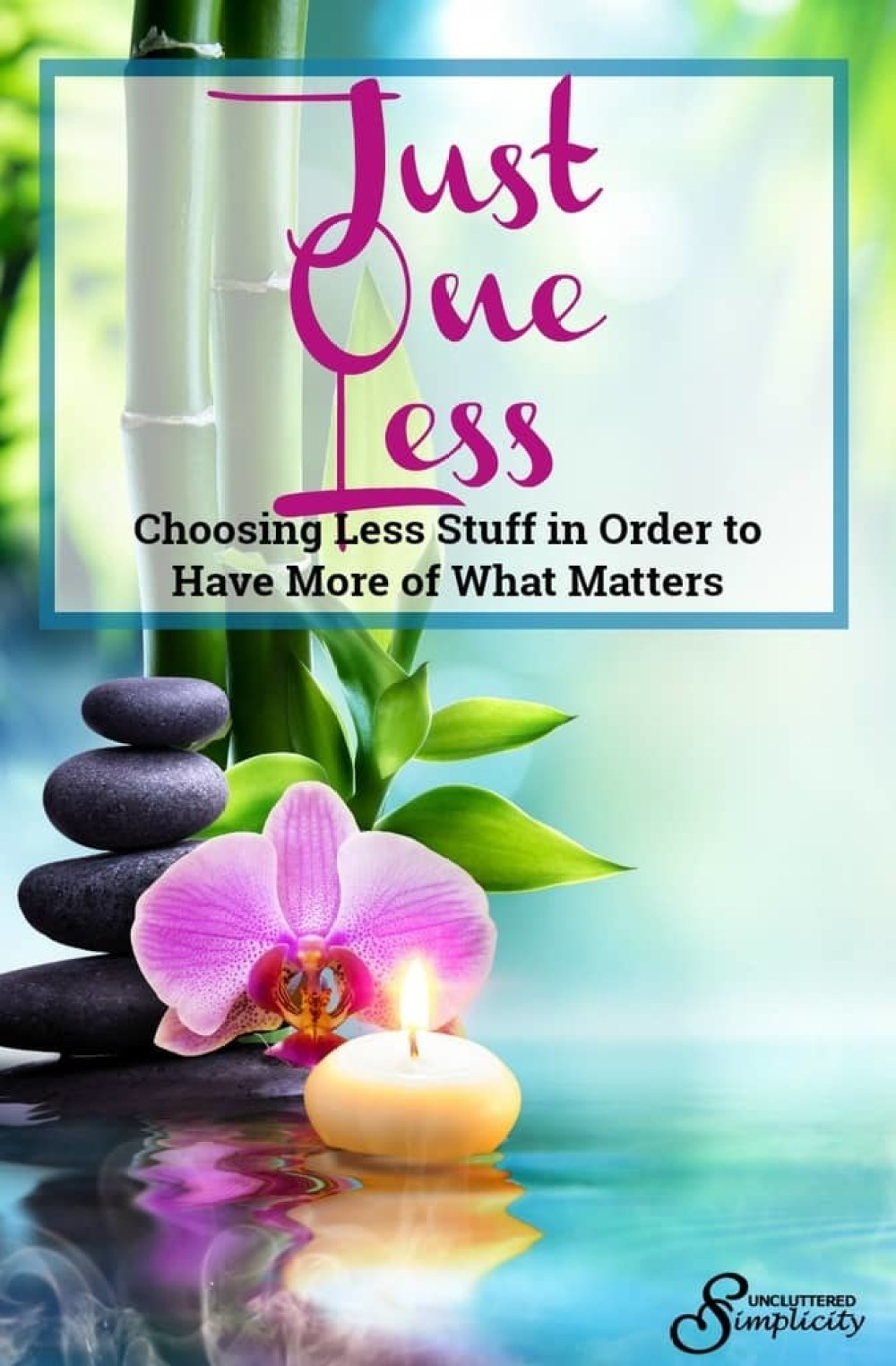 just one less | owning less stuff | more of what matters