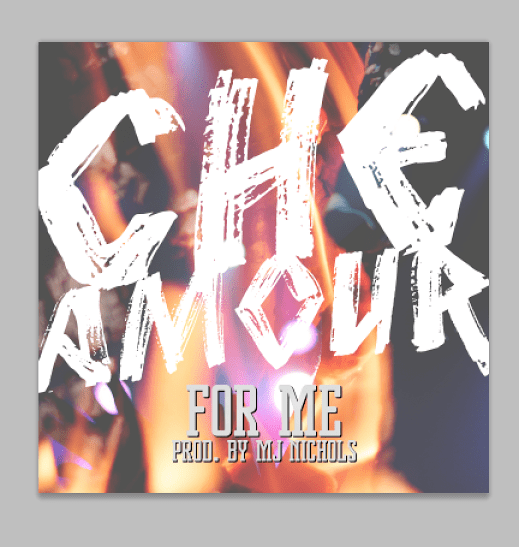 [New Music] Che Amour X For Me