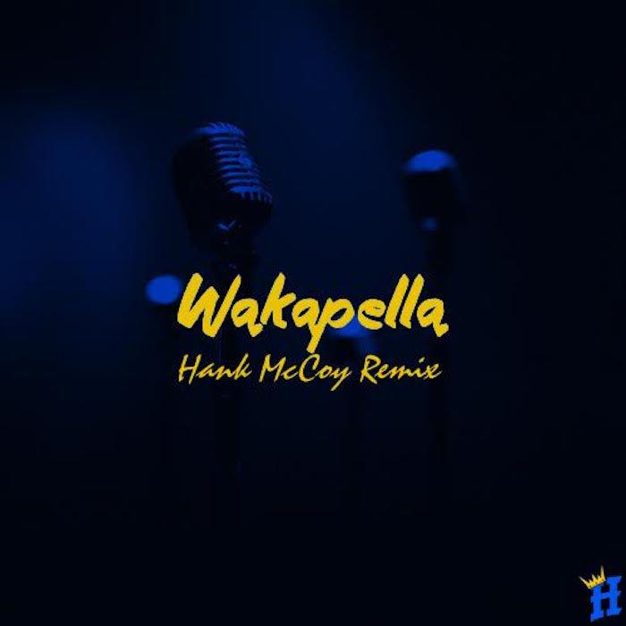 [New Music] Waka Flocka x Wakapella [Hank McCoy Remix]