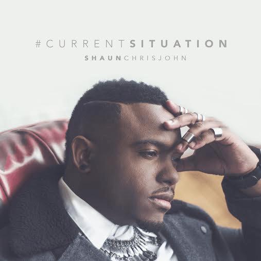 [New Music] Shaun Chrisjohn X Current Situation