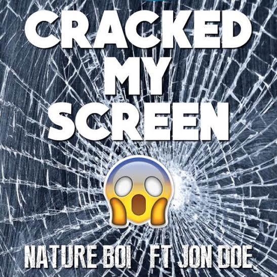 [New Music] Nature Boi X Cracked My Screen [ft. Jon Doe]