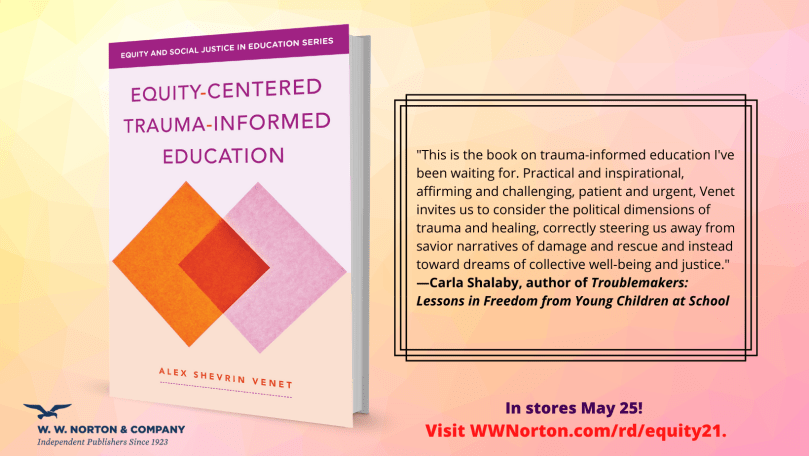 Image of the book cover for Equity-Centered Trauma-Informed Education and a short blurb by Carla Shalaby. Full text of blurb on the book pre-order page.