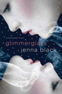 Glimmerglass (Faeriwalker #1) – Jenna Black