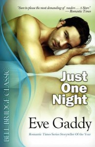 Just One Night (Rebels With a Cause #1) – Eve Gaddy