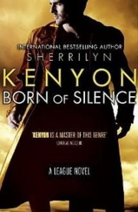 Review: Born of Silence (The League #5) – Sherrilyn Kenyon
