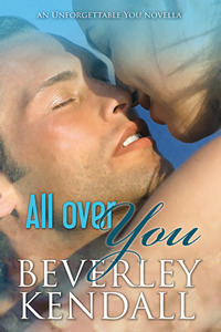 Review: All Over You (Unforgettable You #1.5) – Beverley Kendall