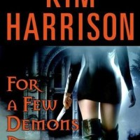 Review: For a Few Demons More (The Hollows #5) – Kim Harrison