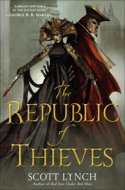 Review: The Republic of Thieves (Gentleman Bastard #3) – Scott Lynch
