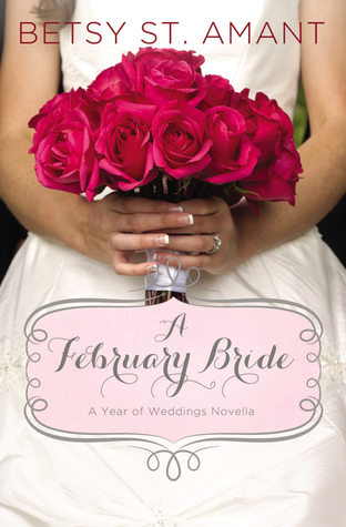 Review: A February Bride (A Year of Weddings #3) – Betsy St. Amant